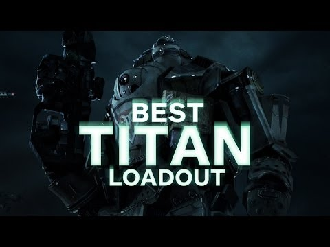 Titanfall Beta: Best Titan Loadout - Best Way To Play