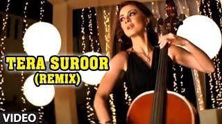 Tera Suroor (Remix) - Aap Kaa Surroor