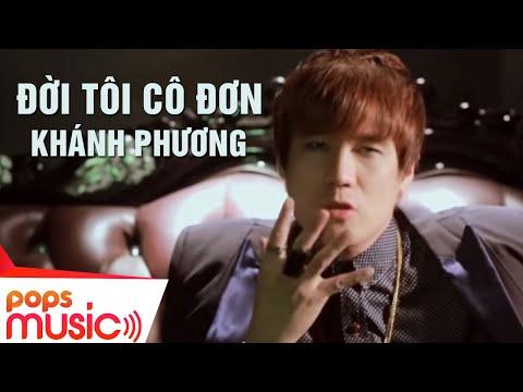 Đời Tôi Cô Đơn - Khánh Phương [Official]