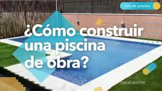 ¿Cómo construir una piscina de obra?