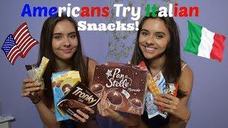 Americans Try Italian Snacks!