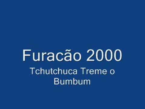 Furacão 2000 Tchutchuca Treme o Bumbum