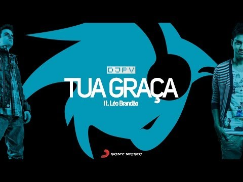 DJ PV - Tua Graça feat. Léo Brandão (Lyric Video) 2014