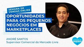 Mercado Livre - Oportunidades para os pequenos negócios em marketplaces