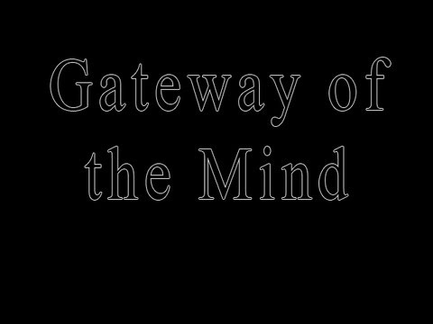 Gateway of the Mind