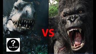 Kingkong vs I-rex, con nào sẽ thắng? || Bạn Có Biết?