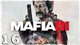 Mafia 3. #16: Берк.