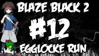 Pokemon Blaze Black Egglocke Run Part 12