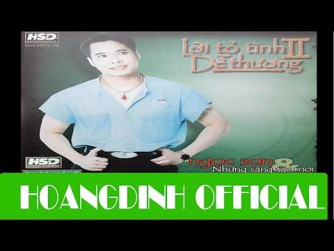 NGOC SON - DIEU ANH MUON NOI [AUDIO/HOANGDINH OFFICIAL]   Album LOI TO TINH DE THUONG 2