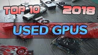 Top 10 USED Graphics Cards for PC Gaming in 2018 - Anti-Crypto Edn.