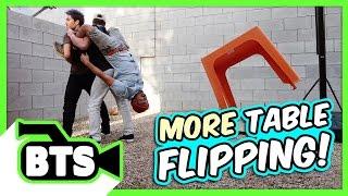 Table Flip Fails! (BTS)