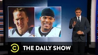 The Big Game's Quarterback Matchup: The Daily Show