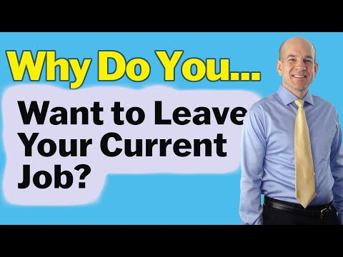 Why Do You Want To Leave Your Job - Answers To