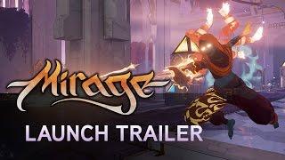 Mirage: Arcane Warfare - Megjelenés Trailer