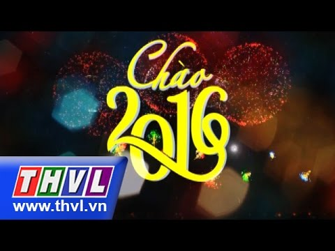 THVL   Chào 2016: Đàm Vĩnh Hưng, Đoan Trang, Hồ Quang Hiếu, La Thành, Huỳnh Lập