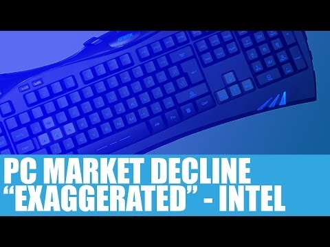 PC Market Decline Is Greatly Exaggerated Says Intel - 2nd Quarter In A Row Of Growth - Opinions
