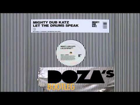 Mighty Dub Katz - Let The Drum Speak (Doza Remix)