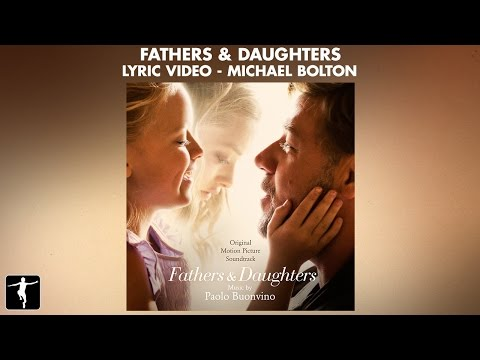 Fathers & Daughters Lyrics - Fathers & Daughters (Michael Bolton)