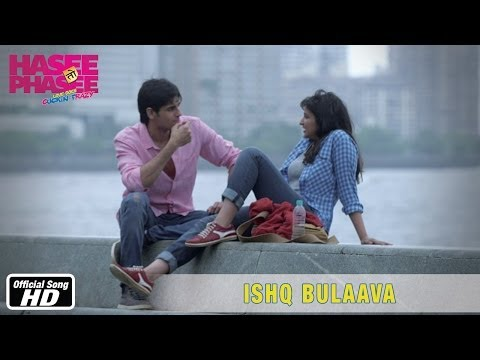 Ishq Bulaava - Official Song - Hasee Toh Phasee - Parineeti Chopra, Sidharth Malhotra