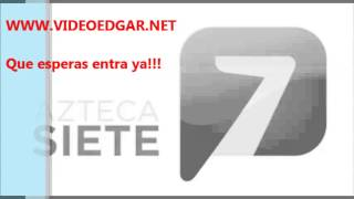TV Edgar Azteca 7 En Vivo HD (TV Online Gratis) Www