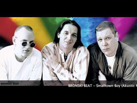 Bronski Beat - Smalltown Boy (Akustic Mix)