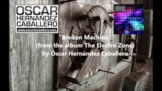 Broken Machine - The Electro Zone release 2013