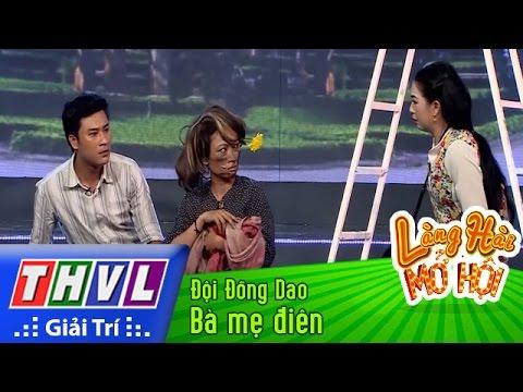 THVL | Làng hài mở hội - Tập 26: Bà mẹ điên - Đội Đồng Dao