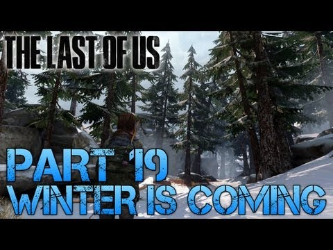 The Last of Us Gameplay Walkthrough - Part 19 - WINTER IS COMING (PS3 Gameplay HD)