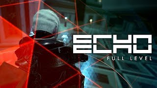 ECHO - Full Level w/ Developer Commentary
