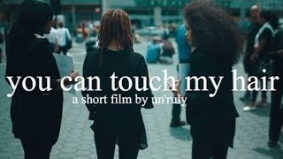 You Can Touch My Hair, A Short Film (part 1)