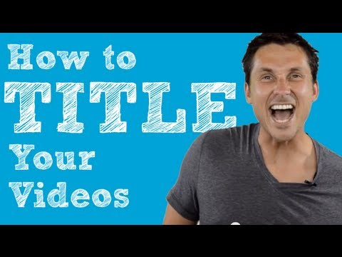 How to Write a Title for your Next YouTube Video