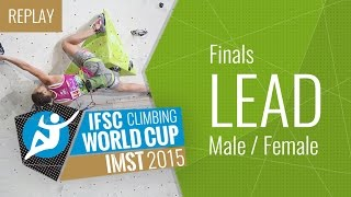 IFSC Climbing World Cup Imst 2015 - Lead - Finals - Male/Female - Duration: 2:41:07.