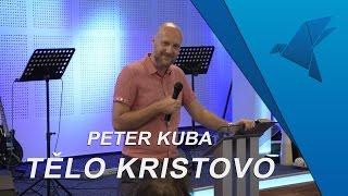 Peter Kuba - Tělo Kristovo
