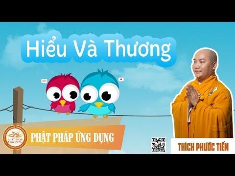 Hiểu Và Thương (Understanding and Loving) -English Subtitles- Thầy Thích Phước Tiến