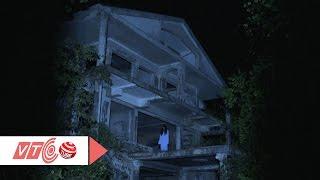 Sự thật về ngôi nhà ma ở Đà Lạt   VTC