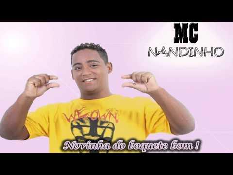 Mc Nandinho - Novinha do Boquete Bom [Lançamento 2013]!