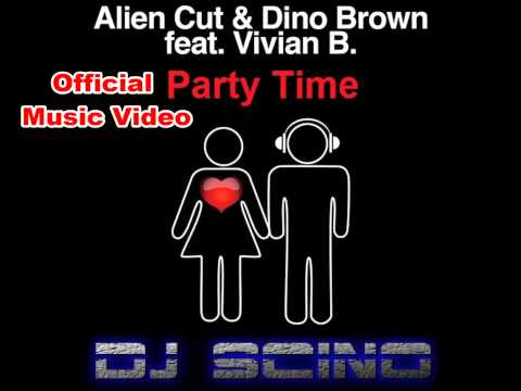 Alien Cut & Dino Brown - Party Time feat. Vivian B. (Official Music Video) HD