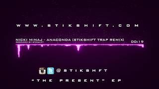 Nicki Minaj Anaconda [StikShift Trap Remix]