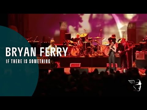 Bryan Ferry - If There Is Something (Live in Lyon)