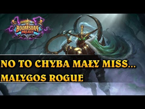 NO TO CHYBA MAŁY MISS... - MALYGOS ROGUE - Hearthstone Decks std (The Boomsday Project)
