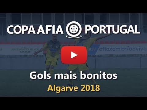 GOLS MAIS BONITOS DA COPA AFIA PORTUGAL 2018