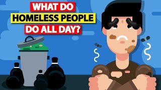 A Day In The Life of a Homeless Person
