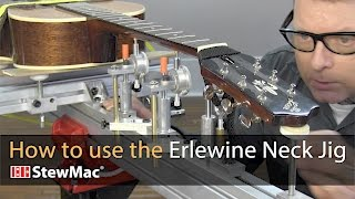 Watch the Trade Secrets Video, How to use the Erlewine Neck Jig