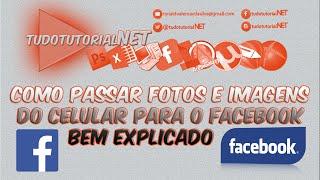 Como Passar Fotos E Imagens Do Celular Para O Facebook