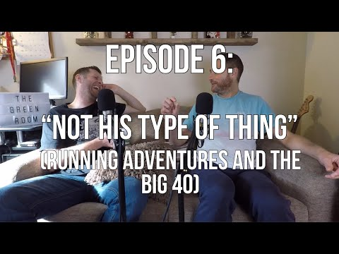 """Episode 6 - """"Not His Type of Thing"""" (Running Adventures & The Big 40)"""