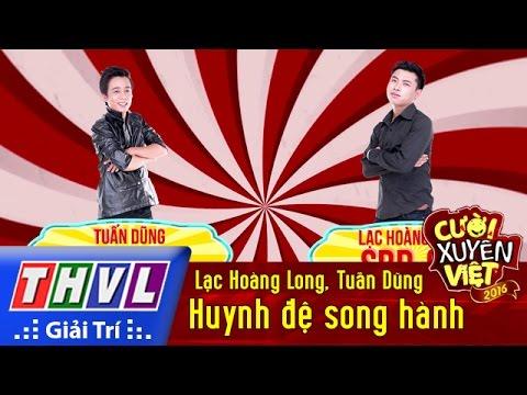 THVL | Cười xuyên Việt 2016 - Tập 8: Huynh đệ song hành - Lạc Hoàng Long, Tuấn Dũng