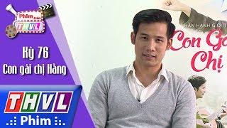 THVL | Phim trên THVL - Kỳ 76: Con gái chị Hằng: Diễn viên Thanh Thức