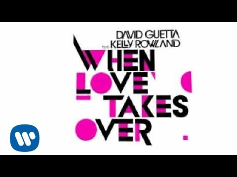 David Guetta  When Love Takes Over (FeatKelly Rowland ...