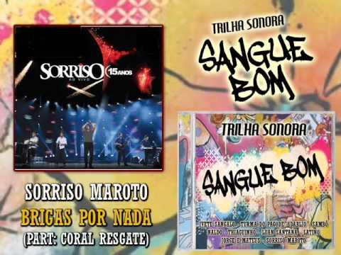 Sorriso Maroto - Brigas Por Nada (Part Coral Resgate - Trilha Sonora Sangue Bom)