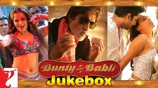 Bunty Aur Babli - Audio Songs